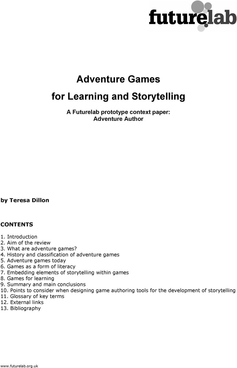 Games as a frm f literacy 7. Embedding elements f strytelling within games 8. Games fr learning 9. Summary and main cnclusins 10.