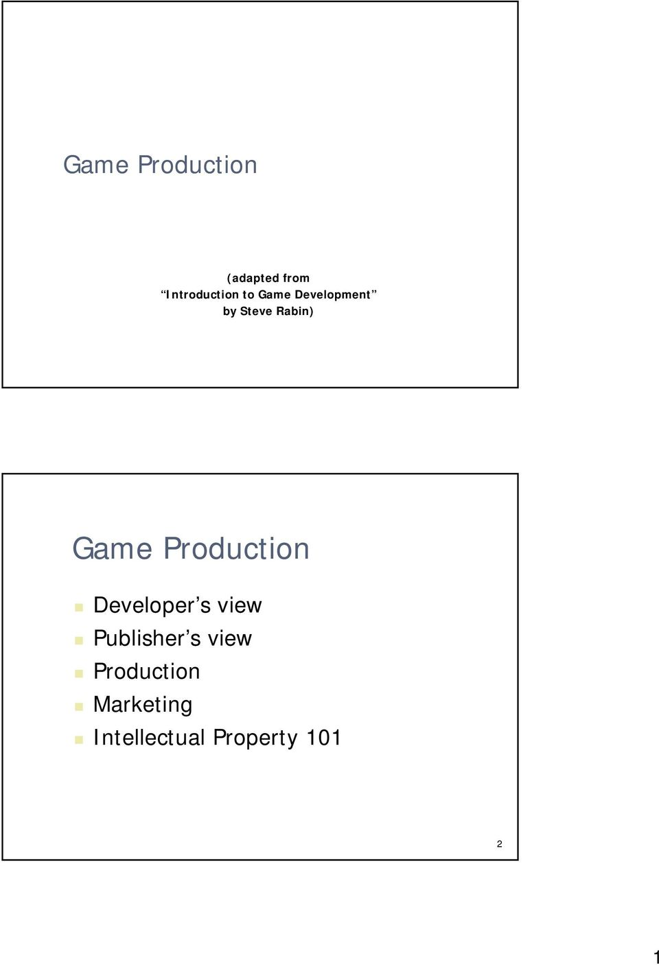 Production Developer s view Publisher s view