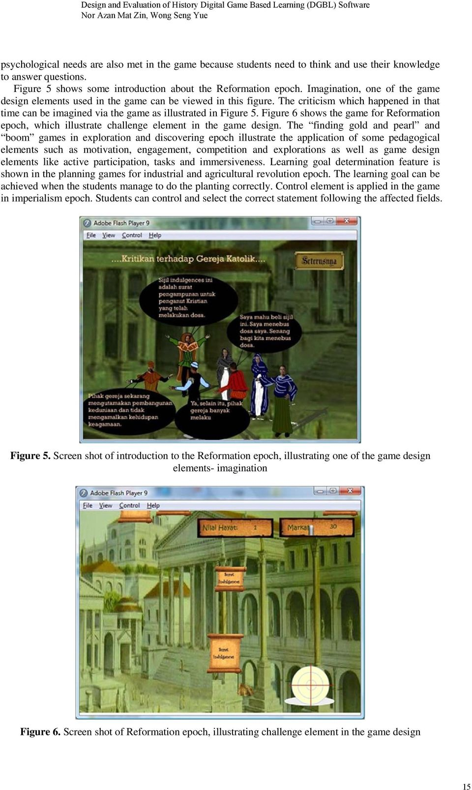 Figure 6 shows the game for Reformation epoch, which illustrate challenge element in the game design.