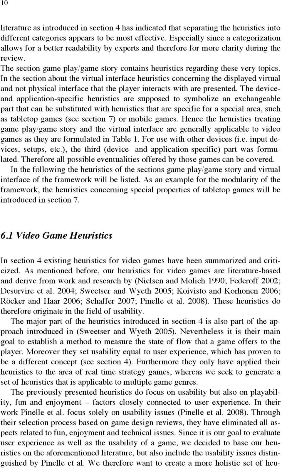 The section game play/game story contains heuristics regarding these very topics.
