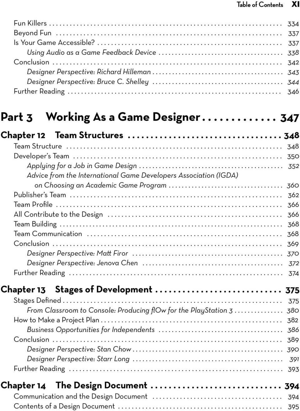 ....................................... 343 Designer Perspective: Bruce C. Shelley........................................ 344 Further Reading................................................................ 346 Part 3 Working As a Game Designer.