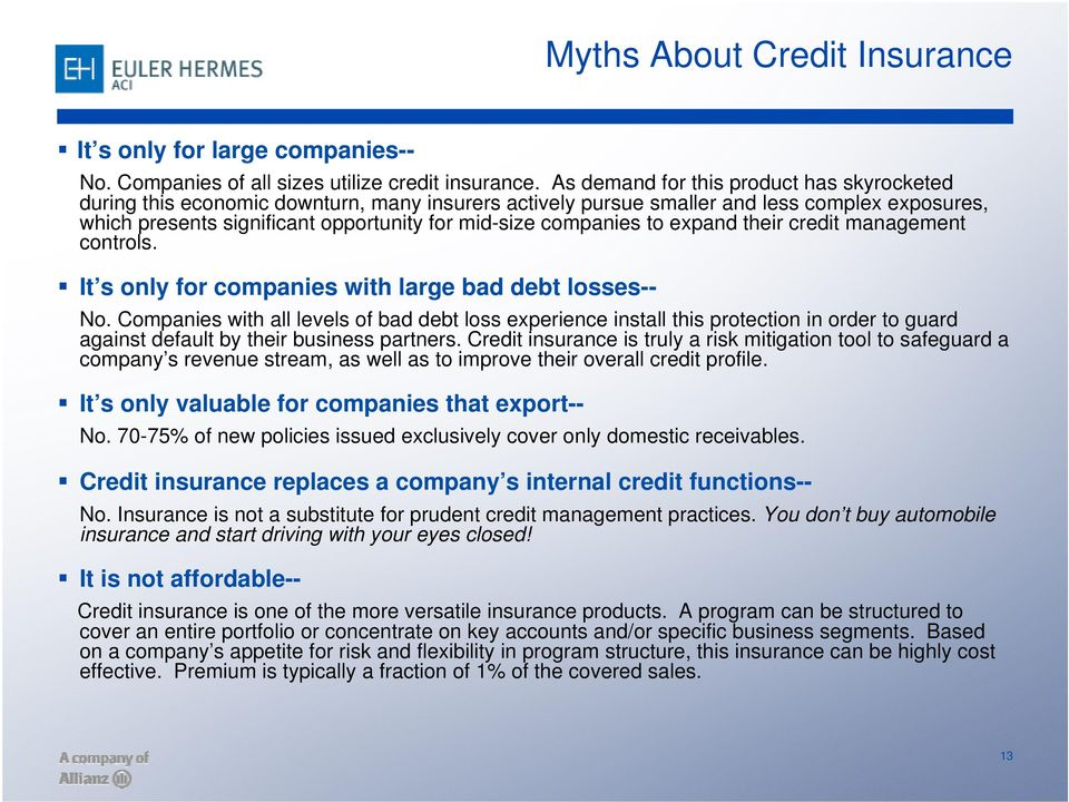 companies to expand their credit management controls. It s only for companies with large bad debt losses-- No.