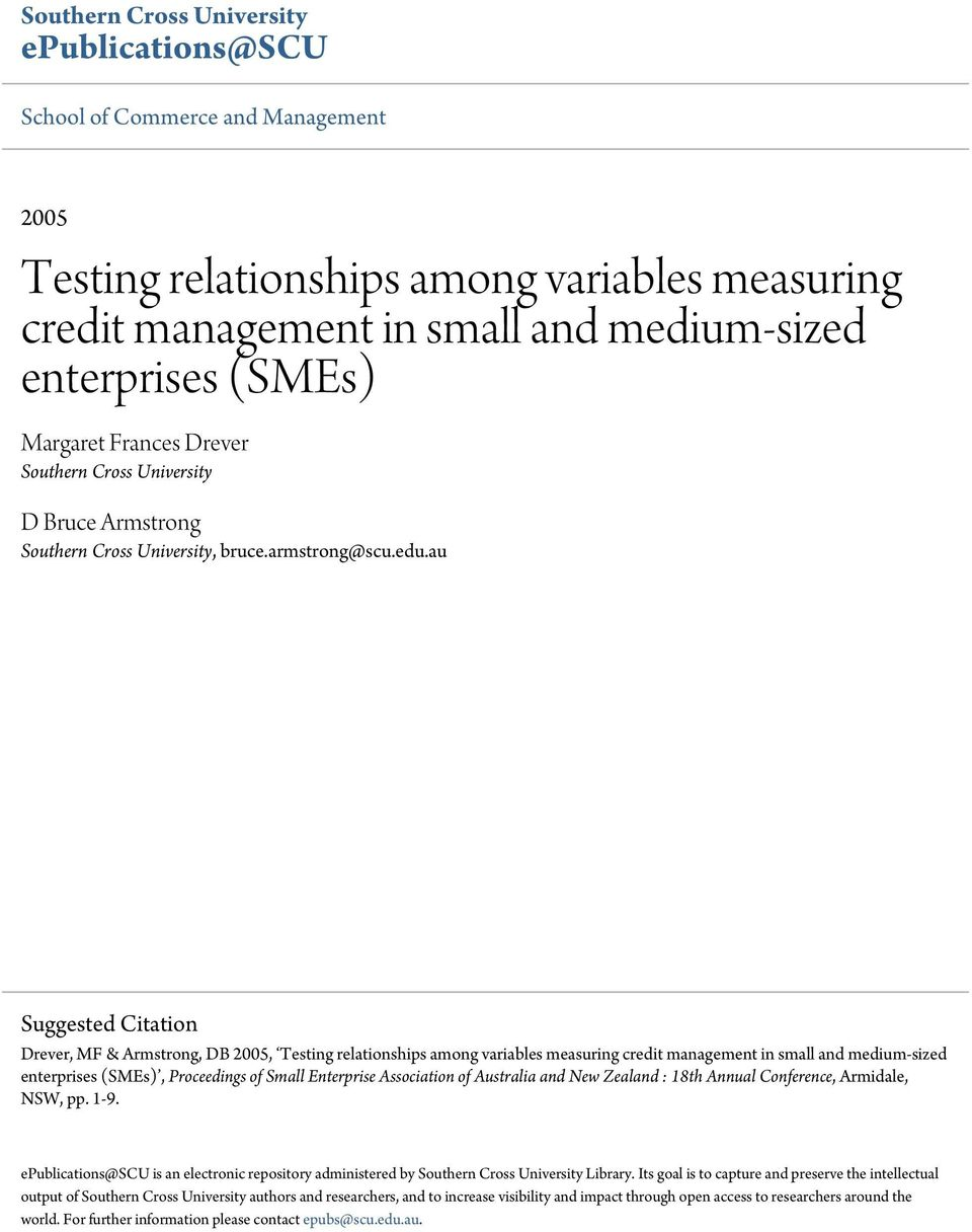 au Suggested Citation Drever, MF & Armstrong, DB 2005, Testing relationships among variables measuring credit management in small and medium-sized enterprises (SMEs), Proceedings of Small Enterprise