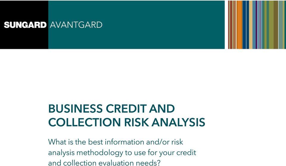 and/or risk analysis methodology to use