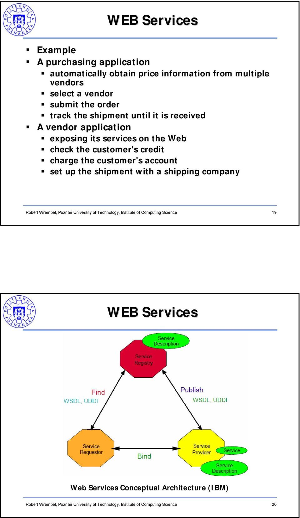 application exposing its services on the Web check the customer's credit charge the customer's