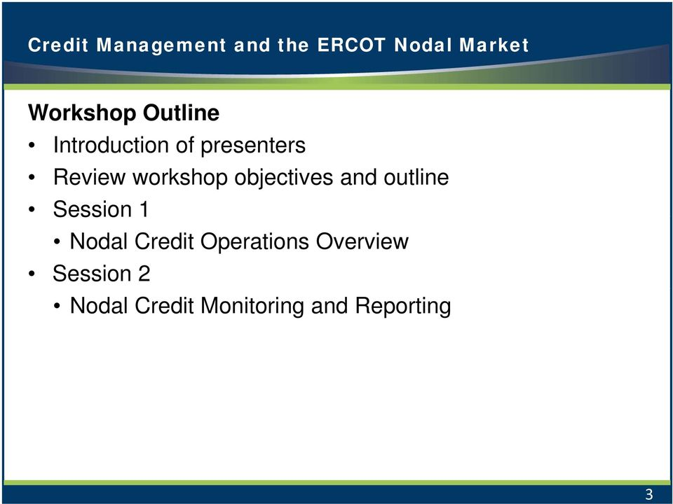 objectives and outline Session 1 Nodal Credit