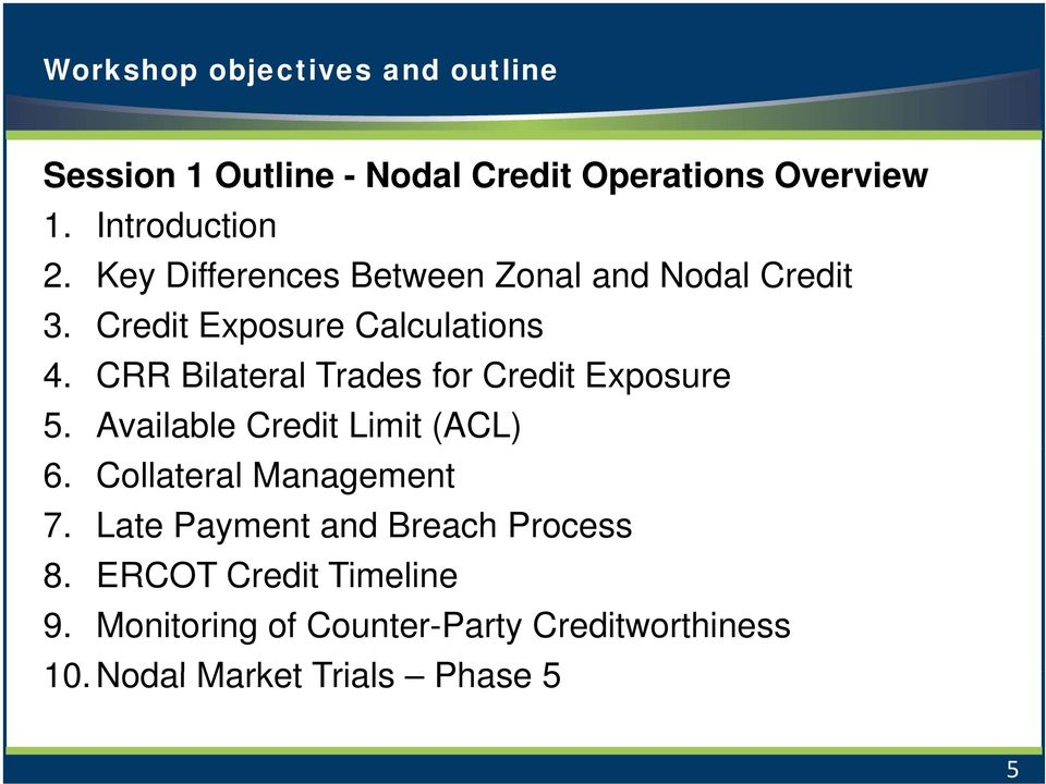 CRR Bilateral Trades for Credit Exposure 5. Available Credit Limit (ACL) 6. Collateral Management 7.