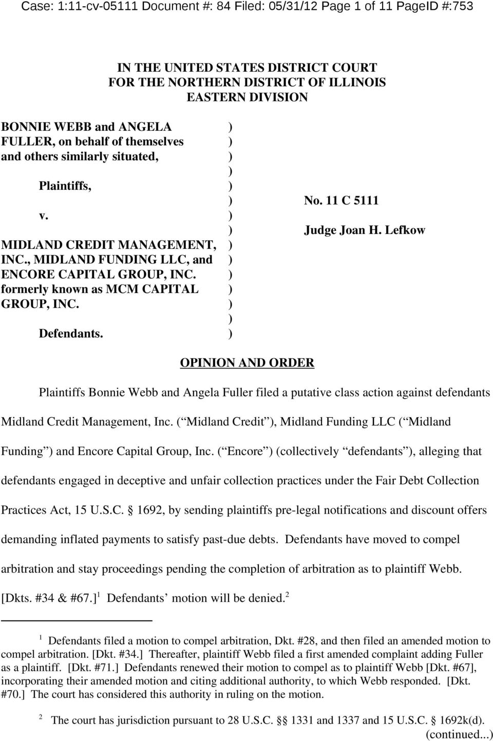 , MIDLAND FUNDING LLC, and ) ENCORE CAPITAL GROUP, INC. ) formerly known as MCM CAPITAL ) GROUP, INC. ) ) Defendants.