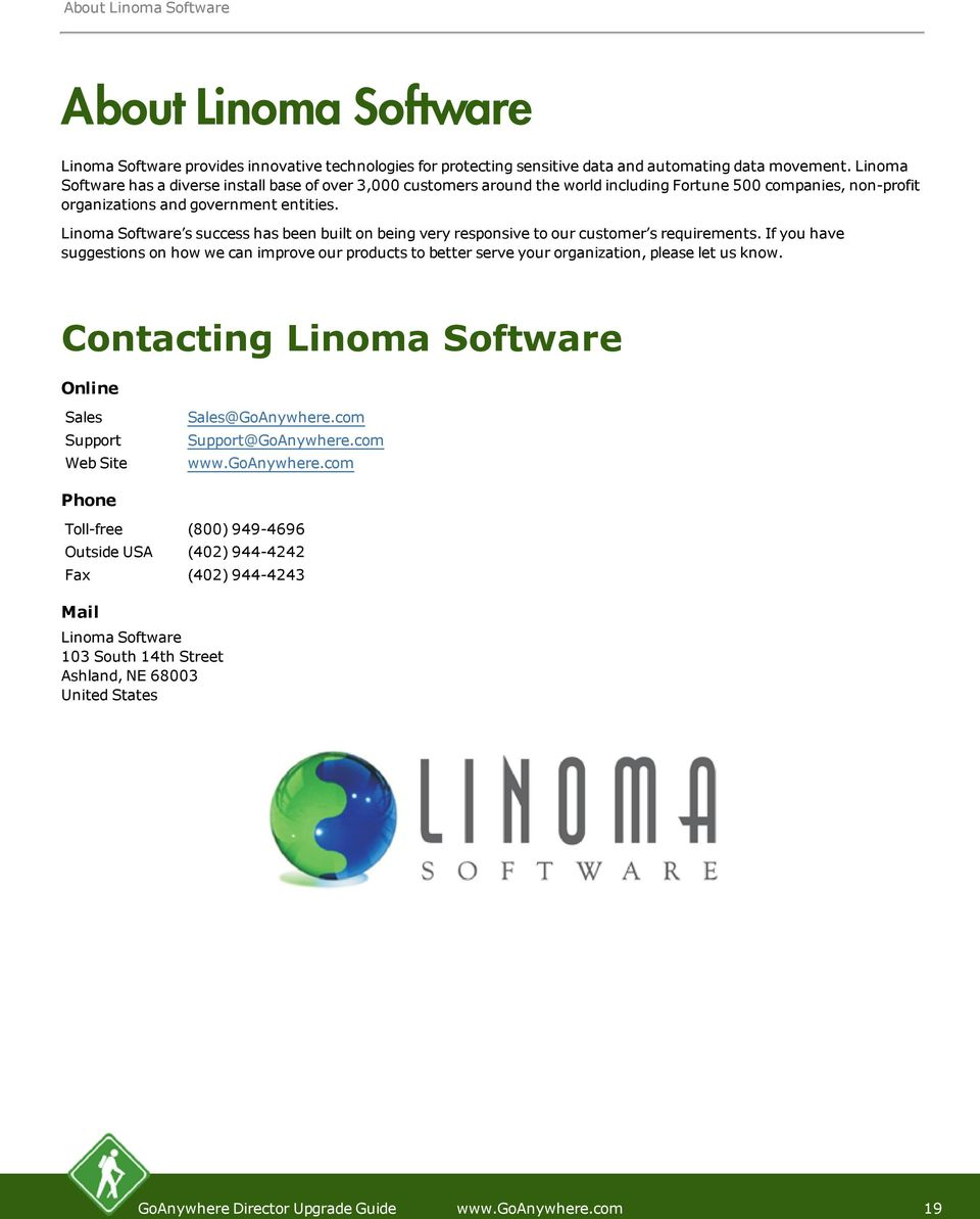 Linoma Software s success has been built on being very responsive to our customer s requirements.