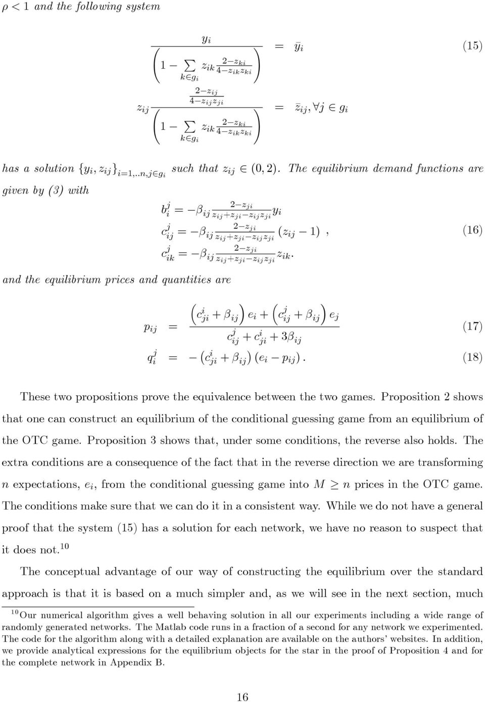 The equilibrium demand functions are b j i = β ij 2 z ji z ij +z ji z ij z ji y i 2 z ji c j ij = β ij z ij +z ji z ij z ji z ij 1, 16 2 z ji c j ik = β ij z ij +z ji z ij z ji z ik.