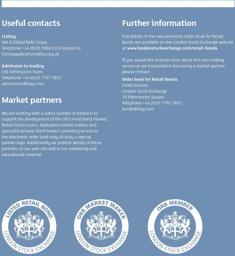 com Market partners We are working with a select number of partners to support the development of the UK s retail bond market.