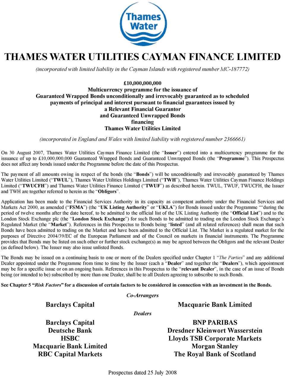 Guaranteed Unwrapped Bonds financing Thames Water Utilities Limited (incorporated in England and Wales with limited liability with registered number 2366661) On 30 August 2007, Thames Water Utilities