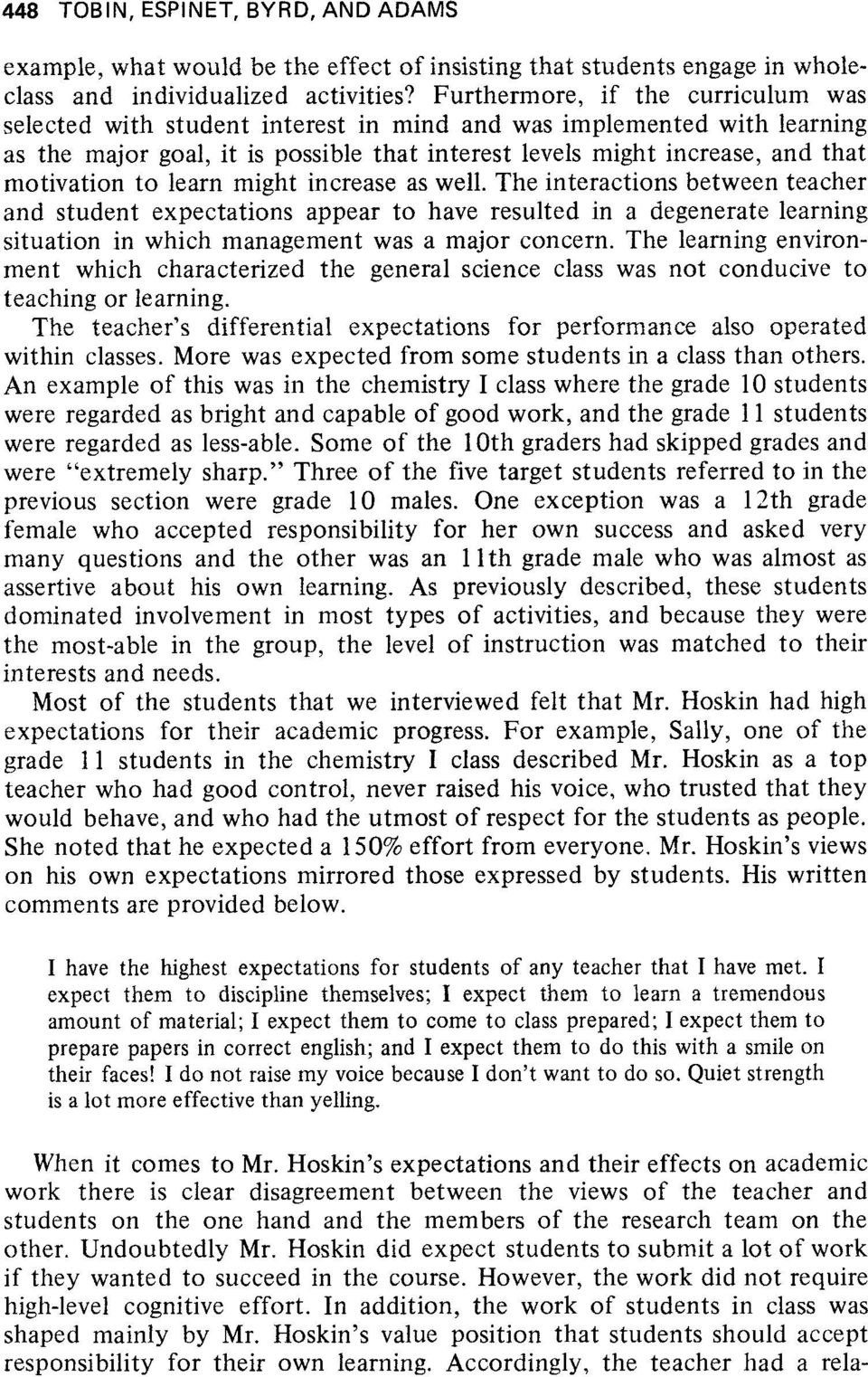 to learn might increase as well. The interactions between teacher and student expectations appear to have resulted in a degenerate learning situation in which management was a major concern.