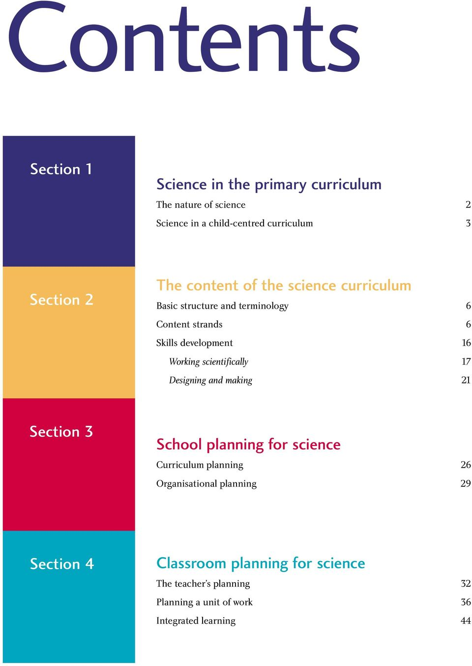 Working scientifically 17 Designing and making 21 Section 3 School planning for science Curriculum planning 26