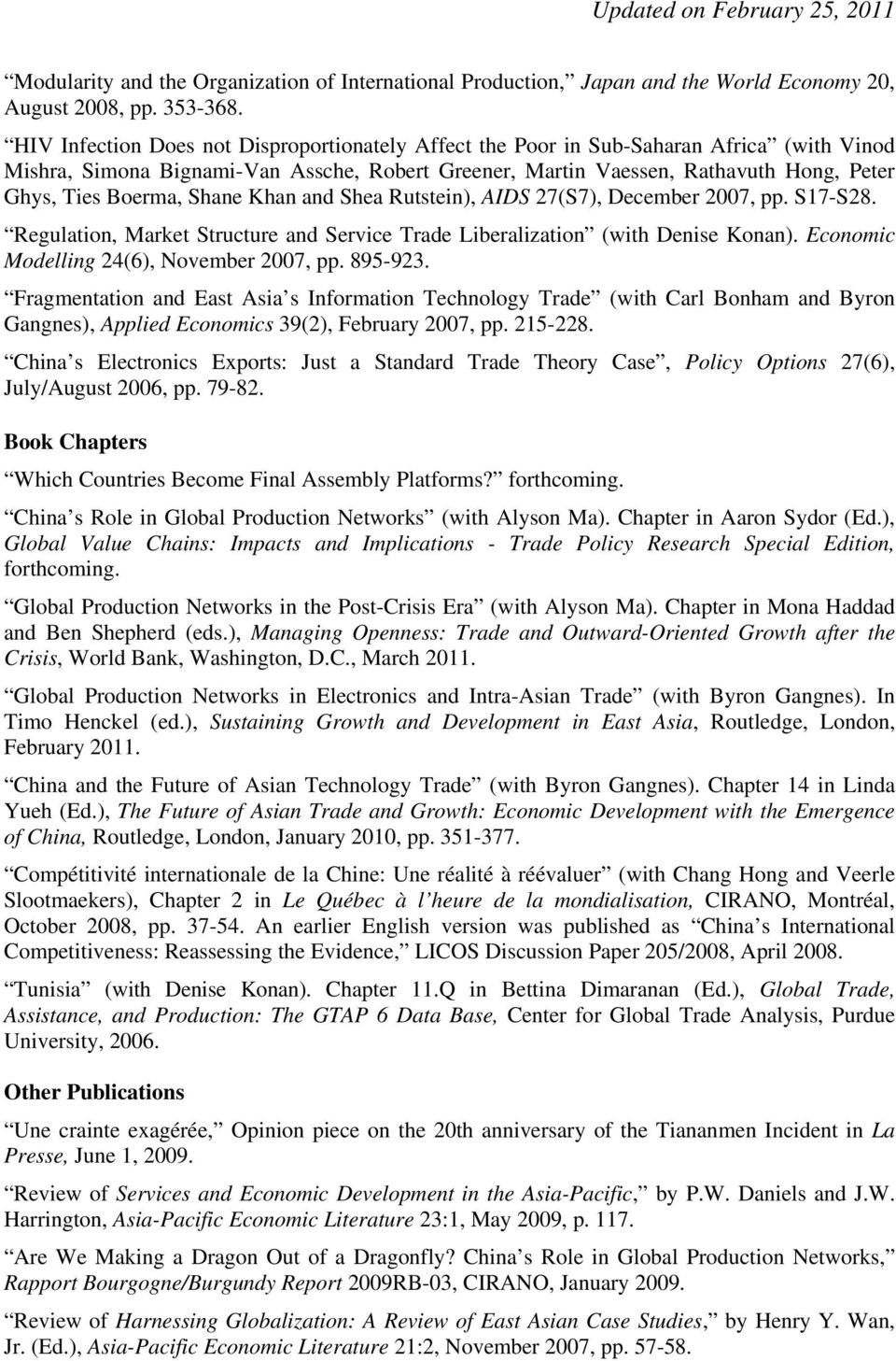 Shane Khan and Shea Rutstein), AIDS 27(S7), December 2007, pp. S17-S28. Regulation, Market Structure and Service Trade Liberalization (with Denise Konan). Economic Modelling 24(6), November 2007, pp.