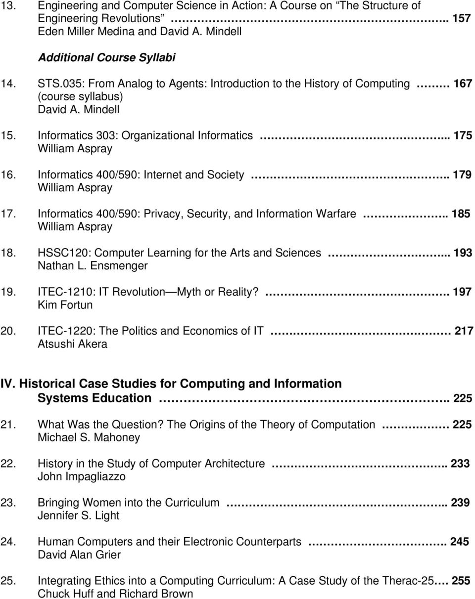 Informatics 400/590: Internet and Society.. 179 William Aspray 17. Informatics 400/590: Privacy, Security, and Information Warfare.. 185 William Aspray 18.
