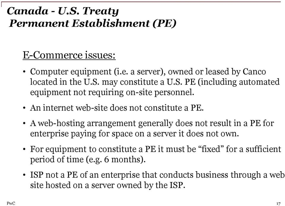 A web-hosting arrangement generally does not result in a PE for enterprise paying for space on a server it does not own.