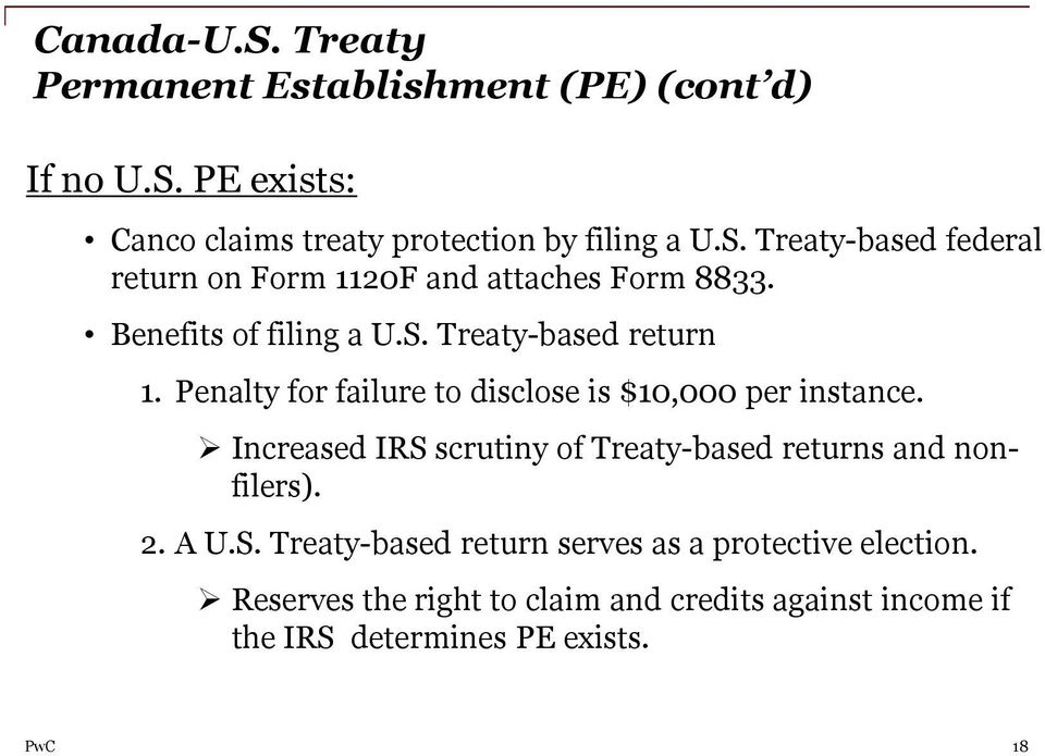 Increased IRS scrutiny of Treaty-based returns and nonfilers). 2. A U.S. Treaty-based return serves as a protective election.