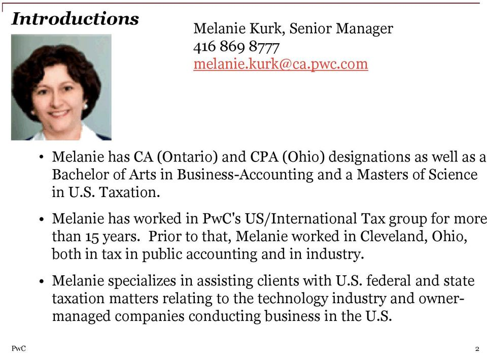 Melanie has worked in PwC's US/International Tax group for more than 15 years.