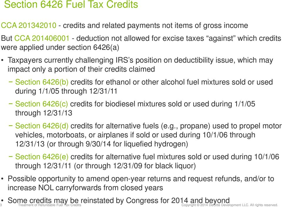 alcohol fuel mixtures sold or used during 1/1/05 through 12/31/11 Section 6426(c) credits for biodiesel mixtures sold or used during 1/1/05 through 12/31/13 Section 6426(d) credits for alternative