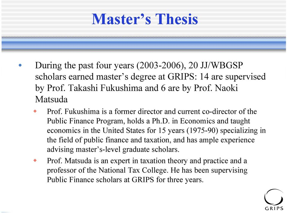 in Economics and taught economics in the United States for 15 years (1975-90) specializing in the field of public finance and taxation, and has ample experience