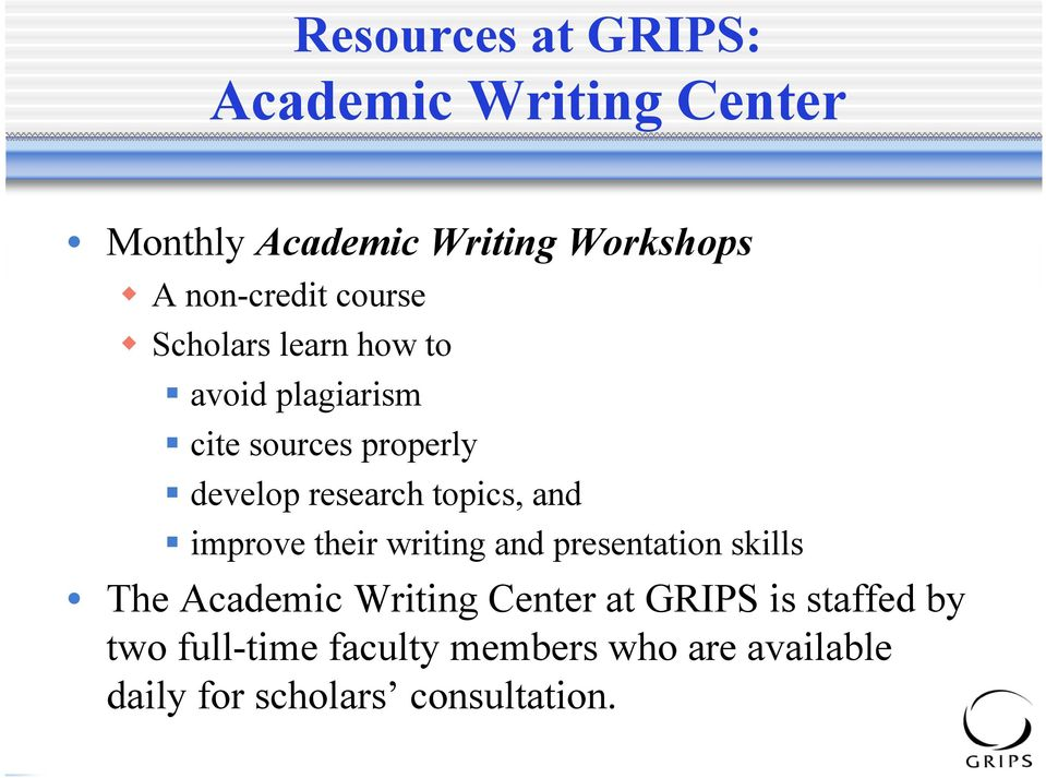 topics, and improve their writing and presentation skills The Academic Writing Center at