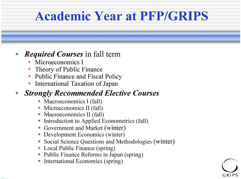 II (fall) Introduction to Applied Econometrics (fall) Government and Market (winter) Development Economics (winter) Social Science