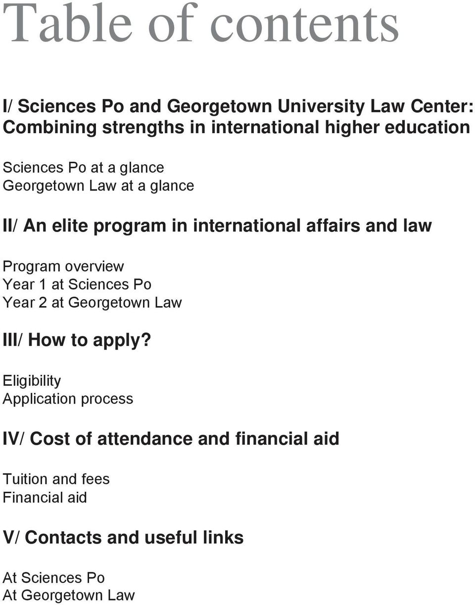 Program overview Year 1 at Sciences Po Year 2 at Georgetown Law III/ How to apply?