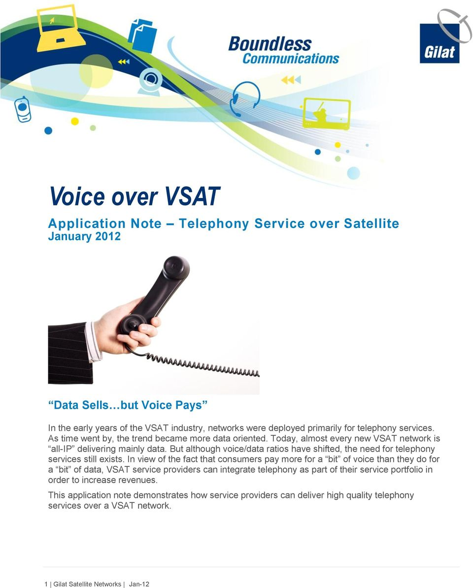 But although voice/data ratios have shifted, the need for telephony services still exists.
