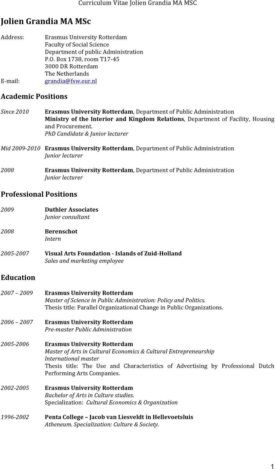 nl Academic Positions Since 2010, Department of Public Administration Ministry of the Interior and Kingdom Relations, Department of Facility, Housing and Procurement.