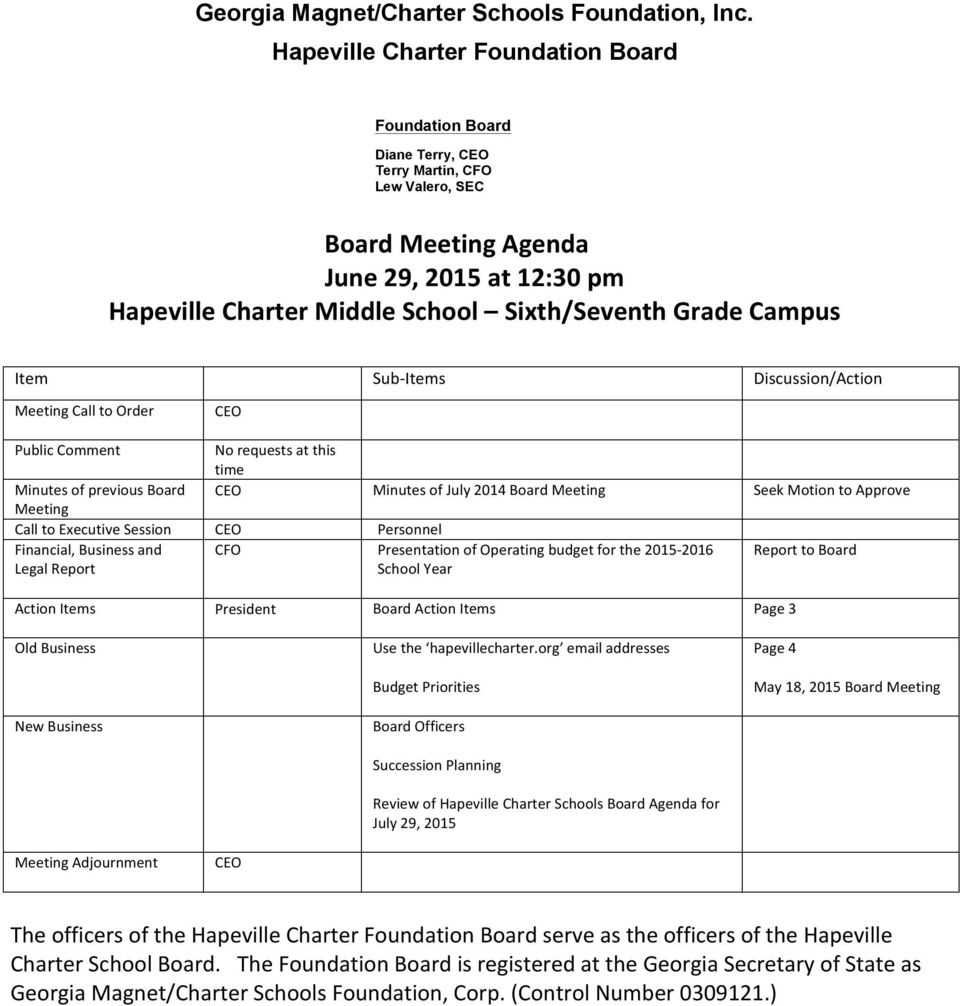 Grade Campus Item Sub- Items Discussion/Action Meeting Call to Order CEO Public Comment No requests at this time Minutes of previous Board CEO Minutes of July 2014 Board Meeting Seek Motion to
