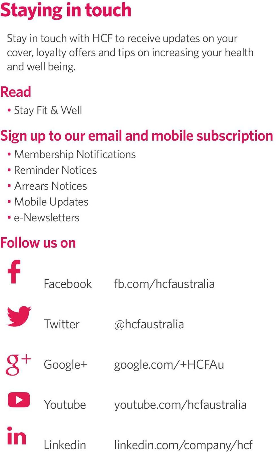 Read Stay Fit & Well Sign up to our email and mobile subscription Membership Notifications Reminder Notices