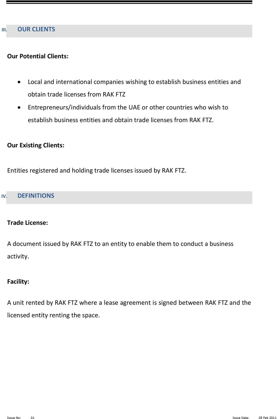 Our Existing Clients: Entities registered and holding trade licenses issued by RAK FTZ. IV.