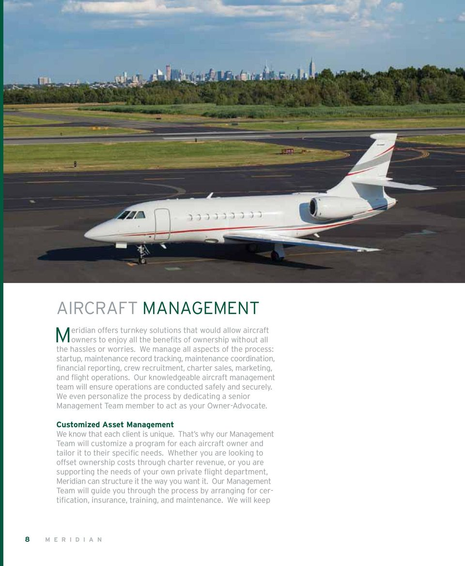 Our knowledgeable aircraft management team will ensure operations are conducted safely and securely.