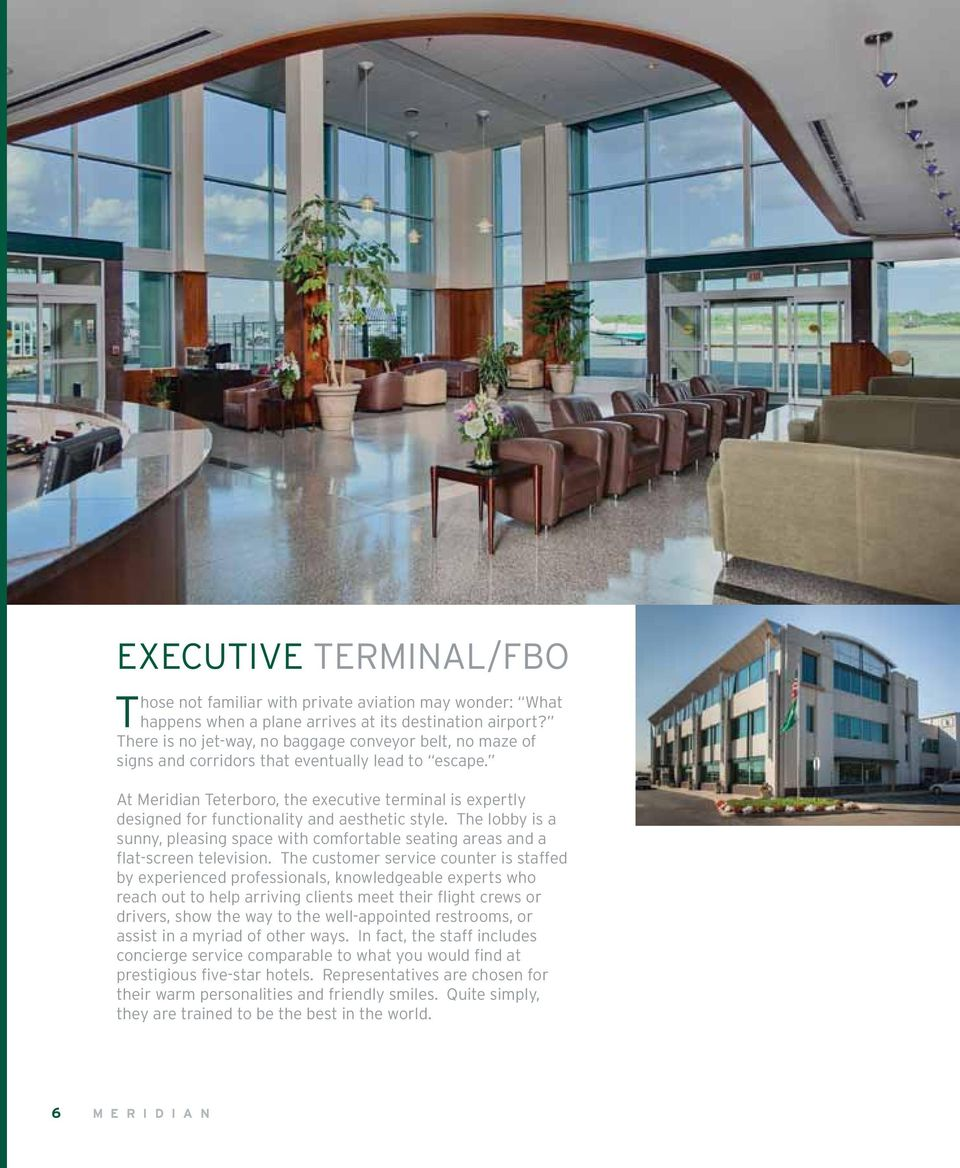 At Meridian Teterboro, the executive terminal is expertly designed for functionality and aesthetic style.