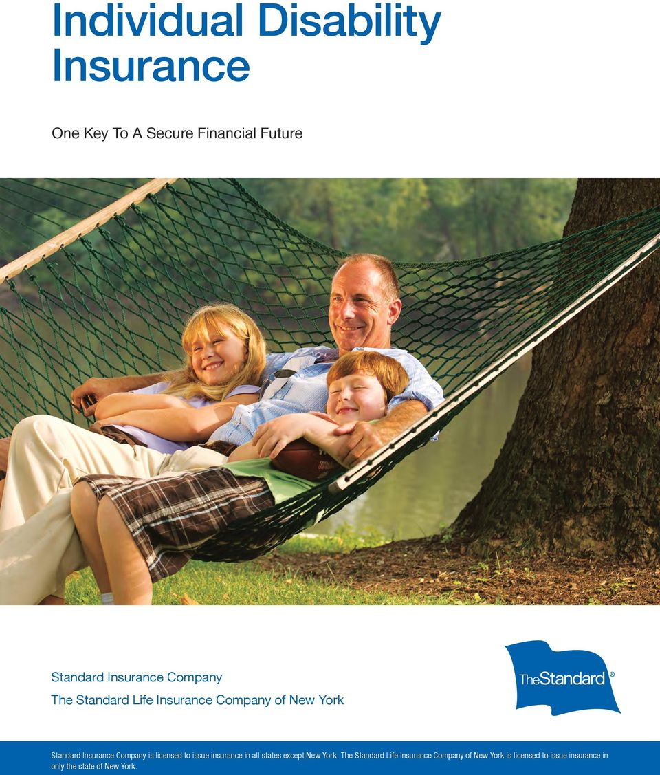 Company is licensed to issue insurance in all states except New York.