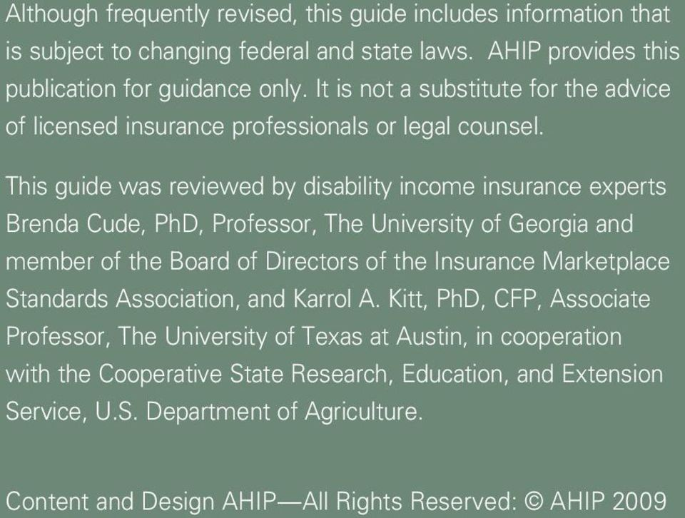 This guide was reviewed by disability income insurance experts Brenda Cude, PhD, Professor, The University of Georgia and member of the Board of Directors of the Insurance