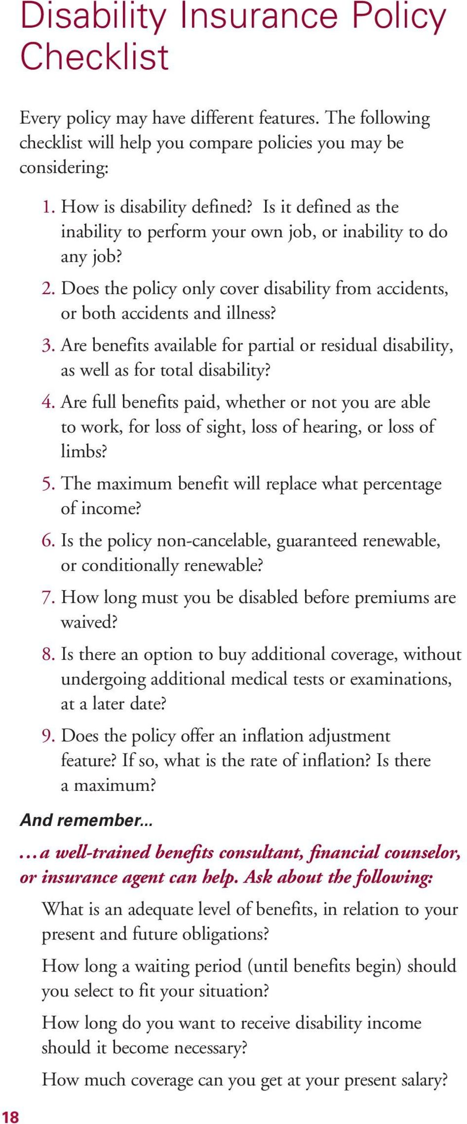 Are benefits available for partial or residual disability, as well as for total disability? 4.