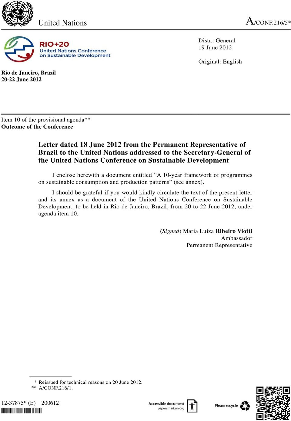 Representative of Brazil to the United Nations addressed to the Secretary-General of the United Nations Conference on Sustainable Development I enclose herewith a document entitled A 10-year