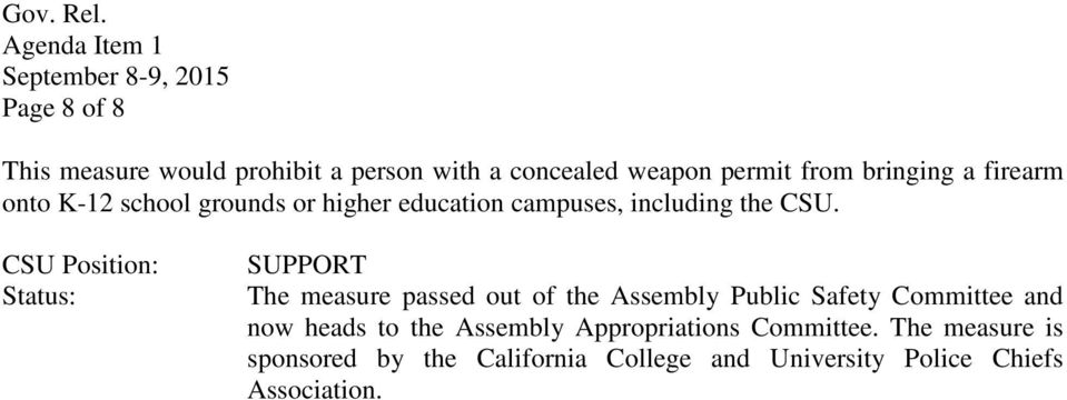 firearm onto K-12 school grounds or higher education campuses, including the CSU.
