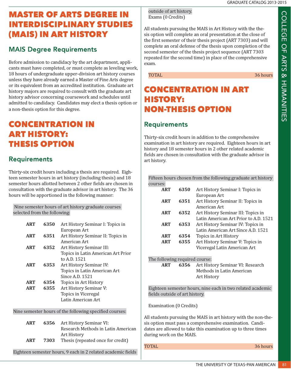 accredited institution. Graduate art history majors are required to consult with the graduate art history advisor concerning coursework and schedules until admitted to candidacy.