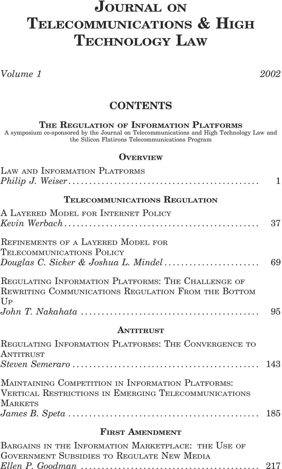 .. 37 REFINEMENTS OF A LAYERED MODEL FOR TELECOMMUNICATIONS POLICY Douglas C. Sicker & Joshua L. Mindel.
