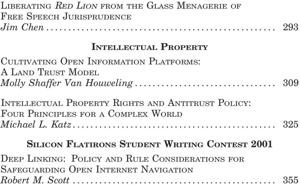 .. 309 INTELLECTUAL PROPERTY RIGHTS AND ANTITRUST POLICY: FOUR PRINCIPLES FOR A COMPLEX WORLD Michael L. Katz.