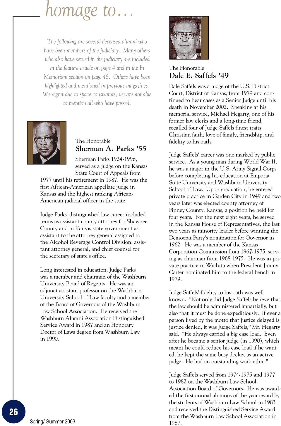 Others have been highlighted and mentioned in previous magazines. We regret due to space constraints, we are not able to mention all who have passed. Sherman A.