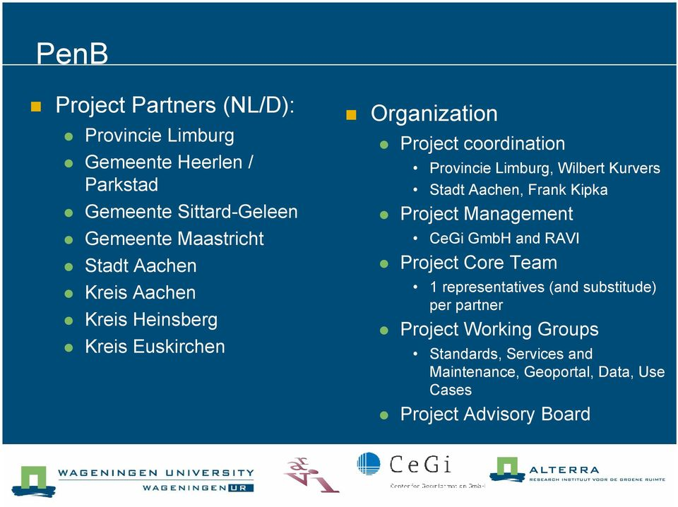 Kurvers Stadt Aachen, Frank Kipka Project Management CeGi GmbH and RAVI Project Core Team 1 representatives (and