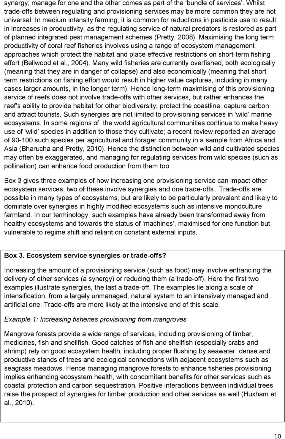 integrated pest management schemes (Pretty, 2008).