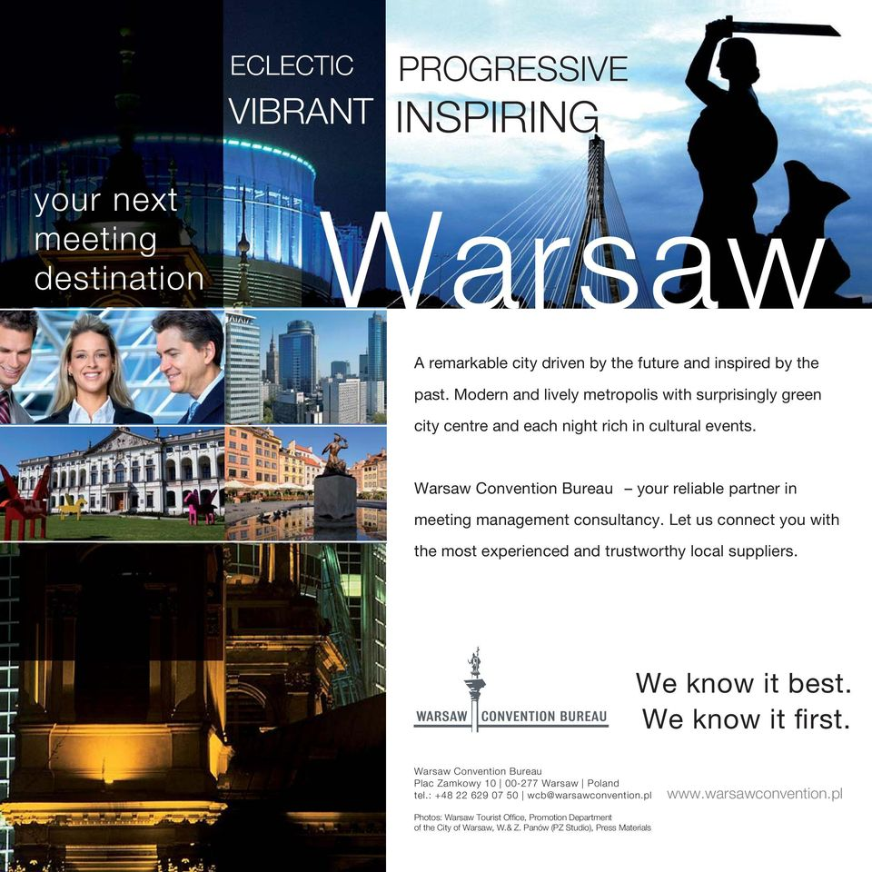 Warsaw Convention Bureau your reliable partner in meeting management consultancy. Let us connect you with the most experienced and trustworthy local suppliers.