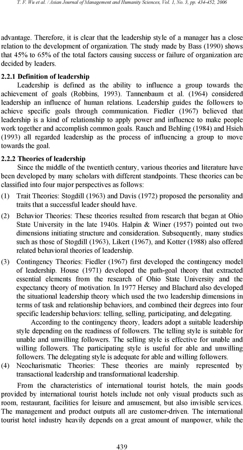2.1 Definition of leadership Leadership is defined as the ability to influence a group towards the achievement of goals (Robbins, 1993). Tannenbaum et al.