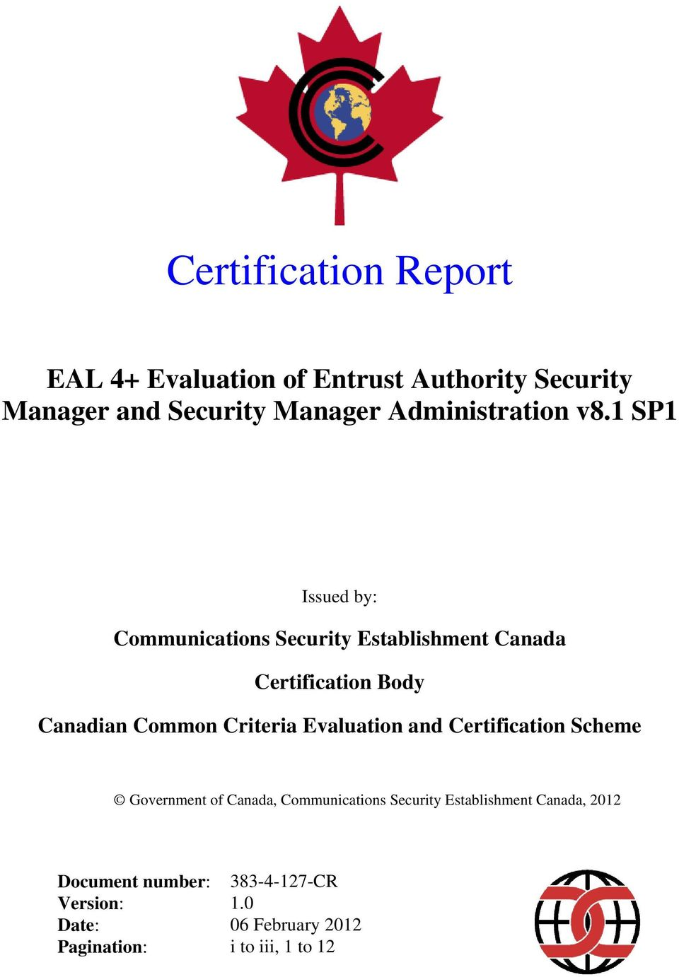 1 SP1 Issued by: Communications Security Establishment Canada Certification Body Canadian Common Criteria