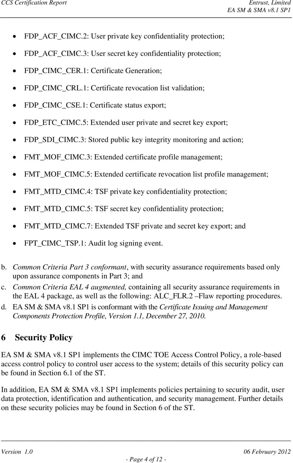 3: Stored public key integrity monitoring and action; FMT_MOF_CIMC.3: Extended certificate profile management; FMT_MOF_CIMC.5: Extended certificate revocation list profile management; FMT_MTD_CIMC.